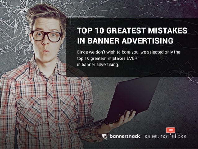 Top 10 greatest mistakes in banner advertising