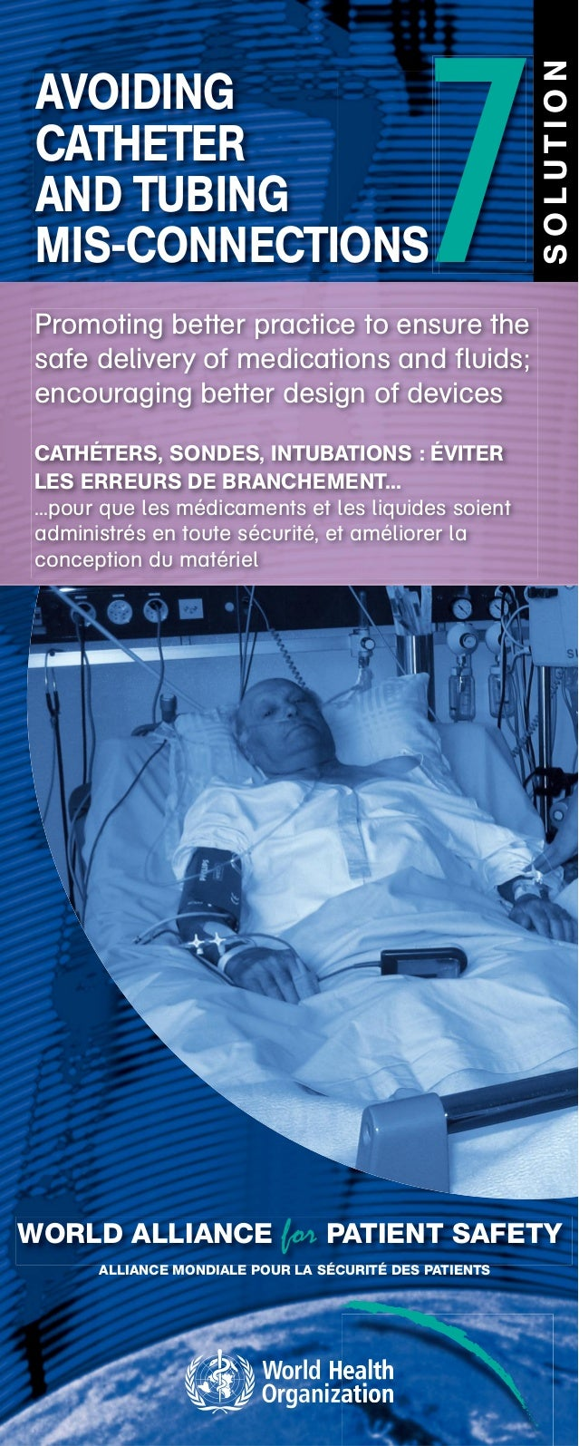 7                                                        SOLUTIONAVOIDINGCATHETERAND TUBINGMIS-CONNECTIONSPromoting better...