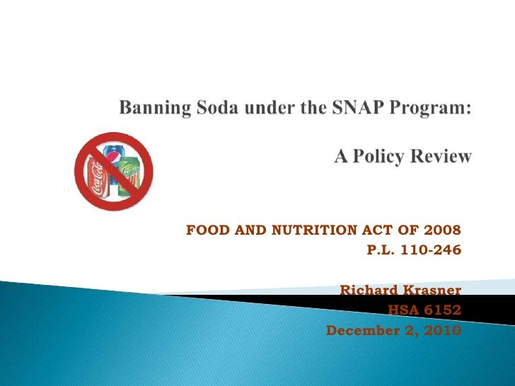 FOOD AND NUTRITION ACT OF 2008                   P.L. 110-246                Richard Krasner                      HSA 6152...