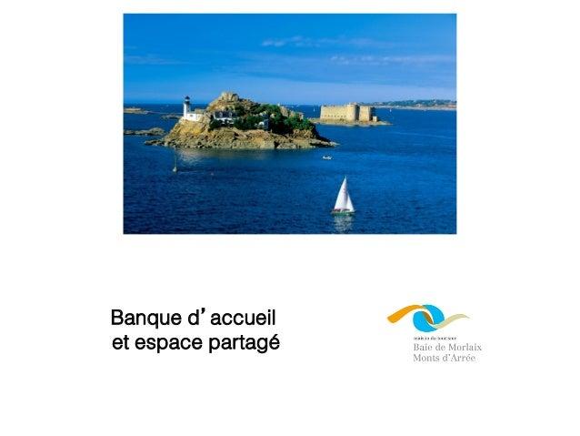 Banque d'accueil et espace partagé Morlaix - journée revaccueil MOPA 30.01.14