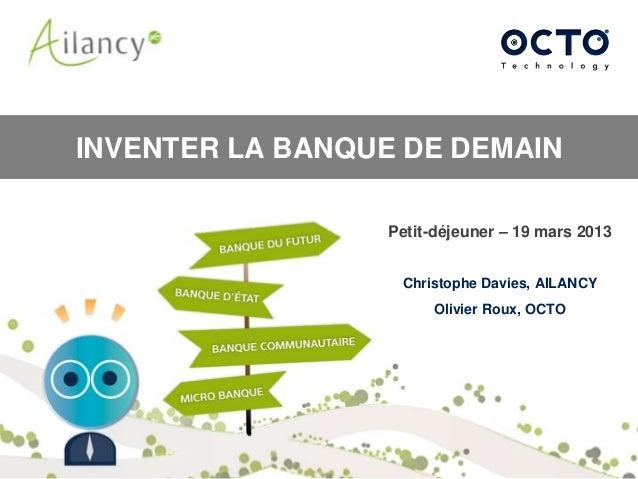 "Petit-Déjeuner OCTO / Ailancy : ""La banque de demain"
