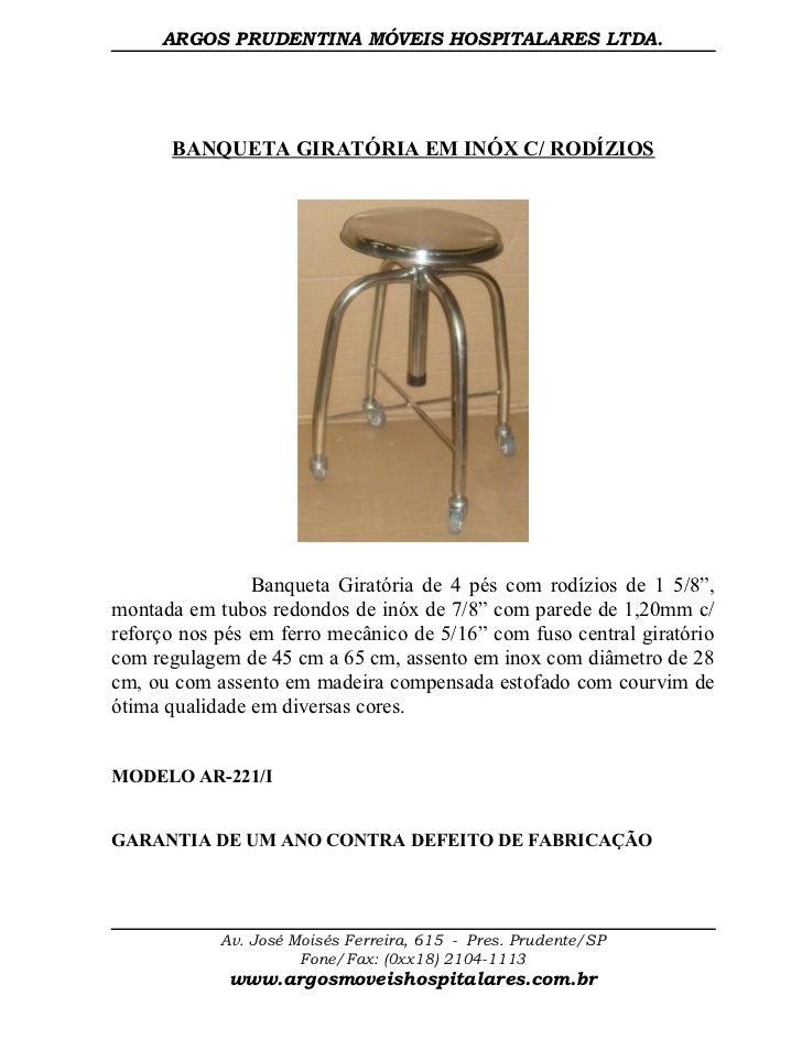 ARGOS PRUDENTINA MÓVEIS HOSPITALARES LTDA.      BANQUETA GIRATÓRIA EM INÓX C/ RODÍZIOS                Banqueta Giratória d...