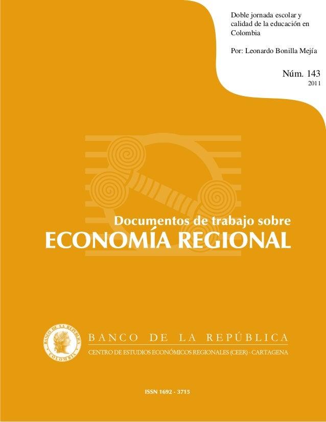 Doble jornada escolar ycalidad de la educación enColombiaPor: Leonardo Bonilla Mejía                 Núm. 143             ...