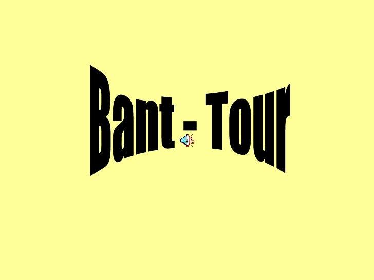 Bant - Tour