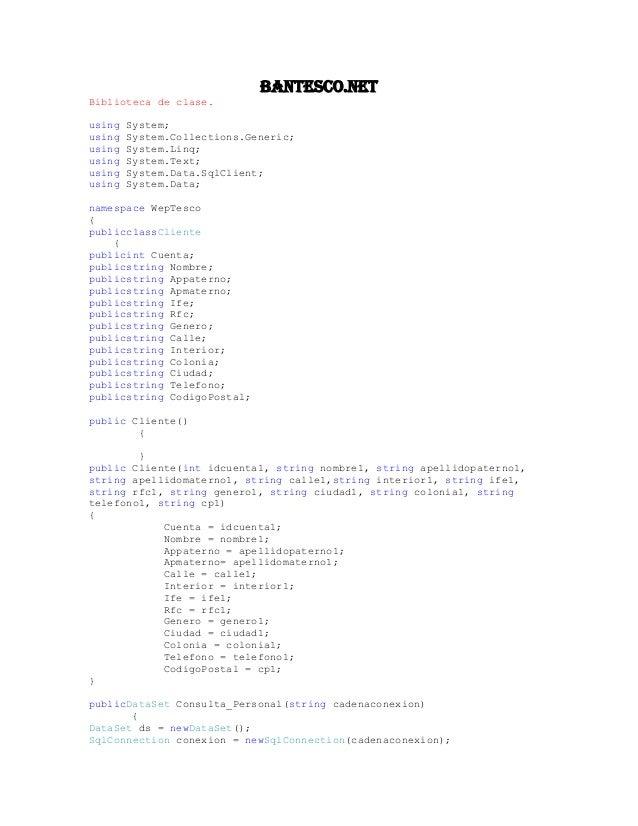 BANTESCO.NETBiblioteca de clase.using System;using System.Collections.Generic;using System.Linq;using System.Text;using Sy...