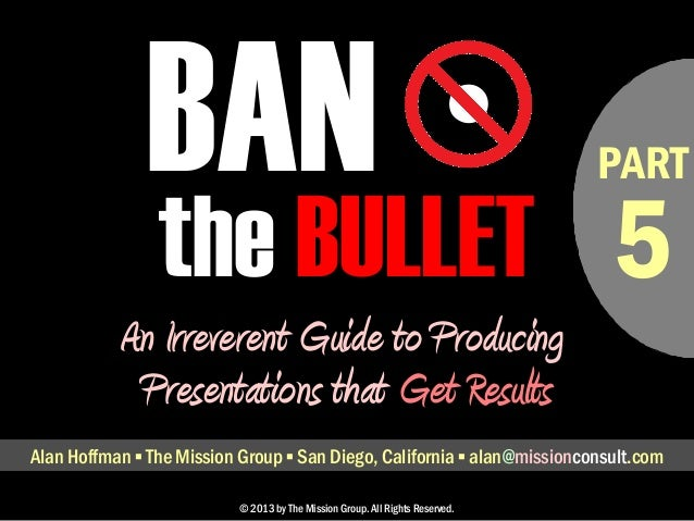 Ban the Bullet 5: Improving Your PowerPoint Presentations, pt. 5