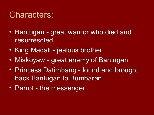 bantugan epic The story of bantugan this is a legend of the mohammedan tribes or  moros (moro is the spanish for mohammedan or mussulman) of mindanao, p i, .