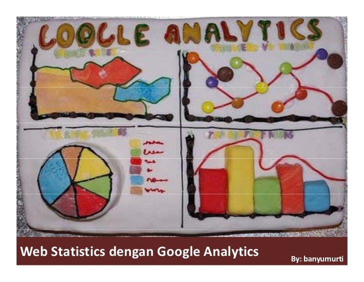 Web Statistics dengan Google Analytics     By: banyumurti