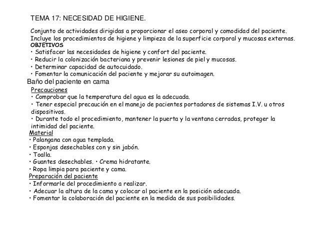 TEMA 17: NECESIDAD DE HIGIENE. Conjunto de actividades dirigidas a proporcionar el aseo corporal y comodidad del paciente....