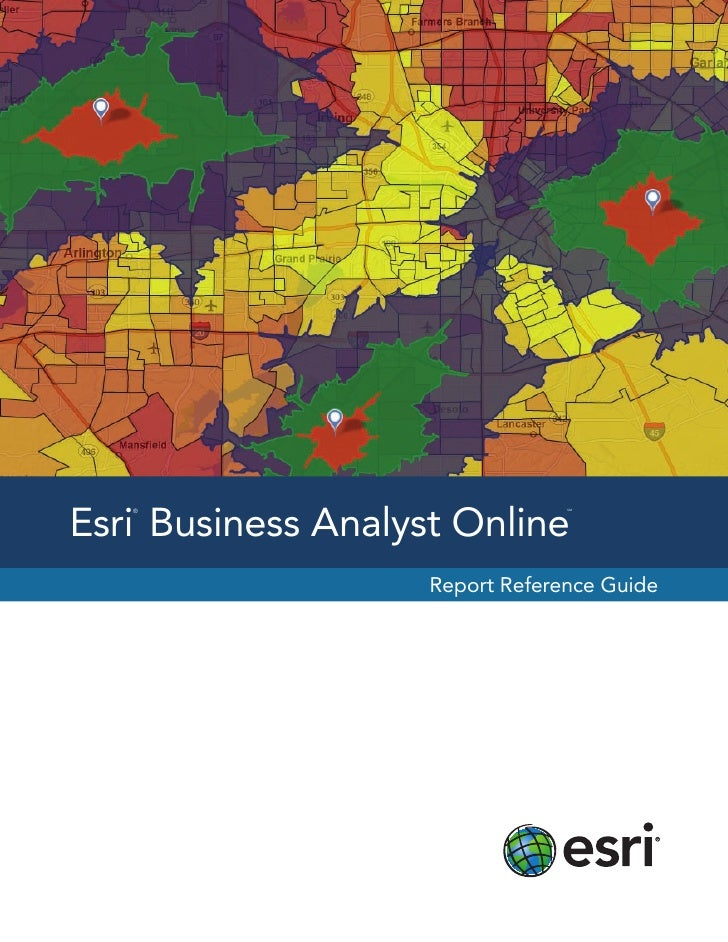 Esri Business Analyst Online   ®                             SM                    Report Reference Guide