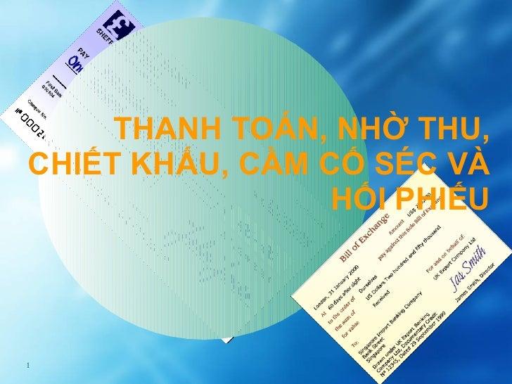 Thanh toan, nho thu, chiet khau, cam co Sec va Hoi phieu