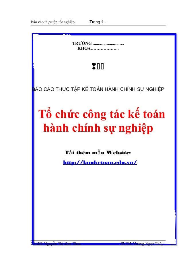 Báo cáo thực tập tốt nghiệp  -Trang 1 -  TRƯỜNG.............................. KHOA………………..   BÁO CÁO THỰC TẬP KẾ TOÁN H...