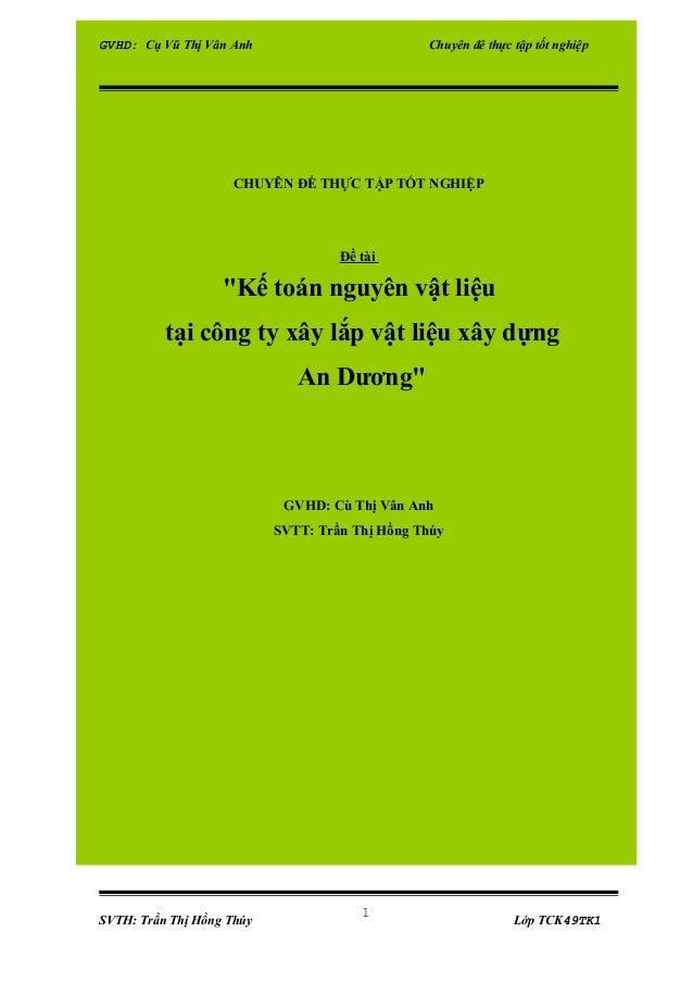 """GVHD: Cụ Vũ Thị Vân Anh  Chuyên đê thực tập tốt nghiệp  CHUYÊN ĐỀ THỰC TẬP TỐT NGHIỆP  Đề tài  """"Kế toán nguyên vật liệu tạ..."""