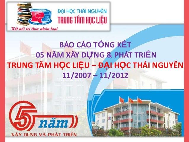 Bao cao tong ket 5 nam Trung tam Hoc lieu - Dai hoc Thai Nguyen