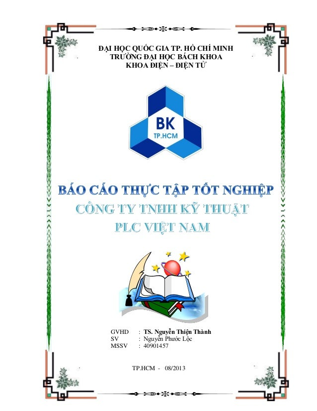 ĐẠI HỌC QUỐC GIA TP. HỒ CHÍ MINH TRƯỜNG ĐẠI HỌC BÁCH KHOA KHOA ĐIỆN – ĐIỆN TỬ GVHD : TS. Nguyễn Thiện Thành SV : Nguyễn Ph...