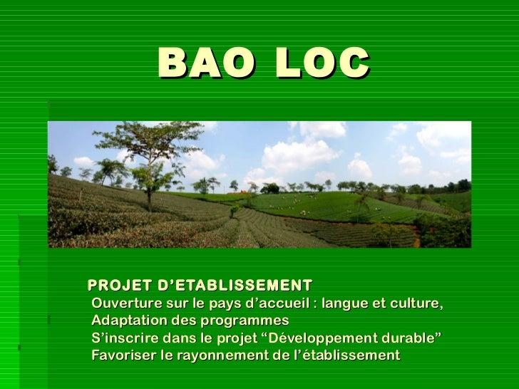 BAO LOCPROJET D'ETABLISSEMENTOuverture sur le pays d'accueil: langue et culture,Adaptation des programmesS'inscrire dans ...