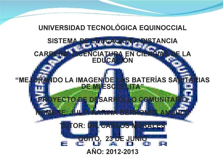 UNIVERSIDAD TECNOLÓGICA EQUINOCCIAL       SISTEMA DE EDUCACIÓN A DISTANCIA    CARRERA: LICENCIATURA EN CIENCIAS DE LA     ...