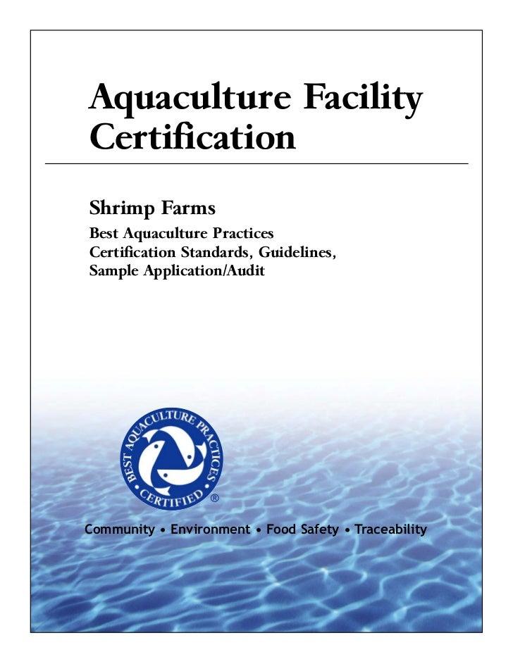Aquaculture FacilityCertificationShrimp FarmsBest Aquaculture PracticesCertification Standards, Guidelines,Sample Applicat...