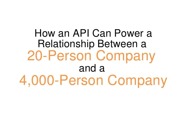 How an API Can Power a Relationship Between a  20-Person Company  and a  4,000-Person Company