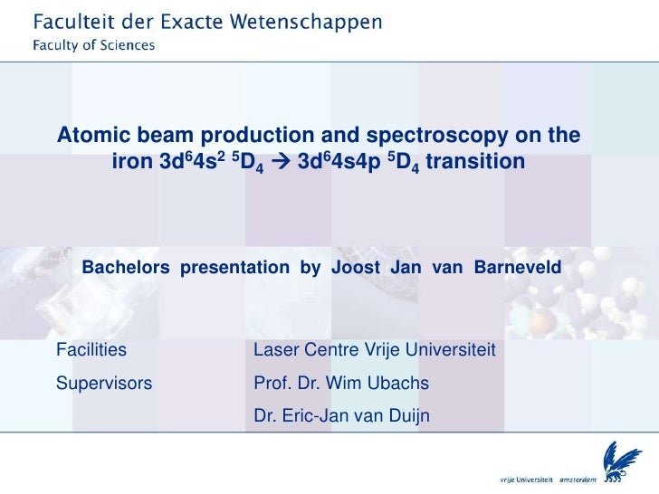 Atomic beam production and spectroscopy on the     iron 3d64s2 5D4  3d64s4p 5D4 transition       Bachelors presentation b...
