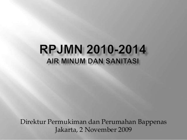Direktur Permukiman dan Perumahan Bappenas Jakarta, 2 November 2009