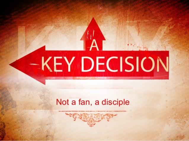 Not a fan, a disciple