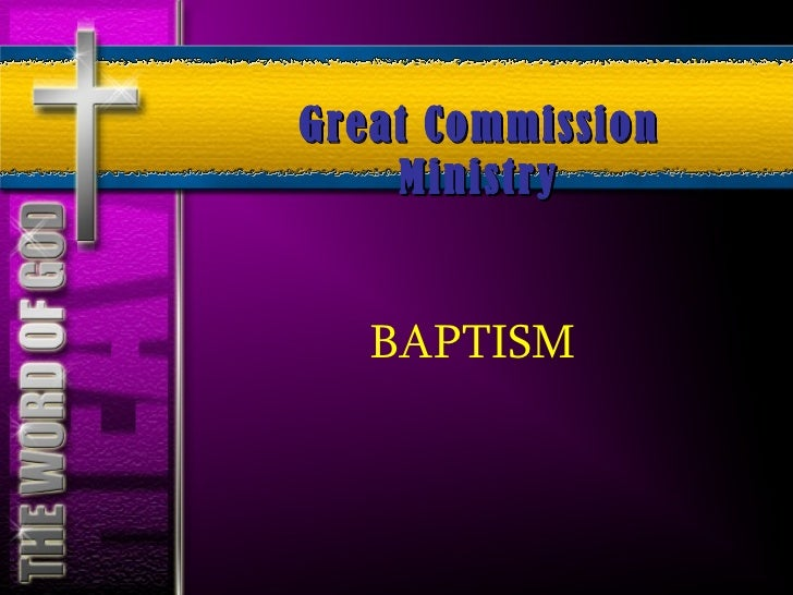 Great Commission     Ministry      BAPTISM