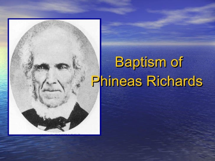 Baptism of Phineas Richards  Click to Advance