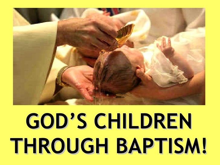 GOD'S CHILDREN THROUGH BAPTISM!