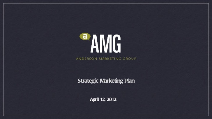 Strategic Marketing Plan     April 12, 2012