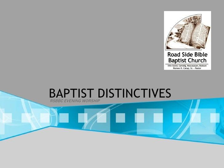 BAPTIST DISTINCTIVES RSBBC EVENING WORSHIP