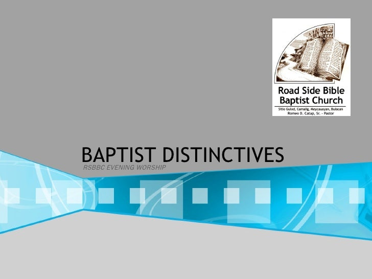 BAPTIST DISTINCTIVES RSBBC EVENING WORSHIP