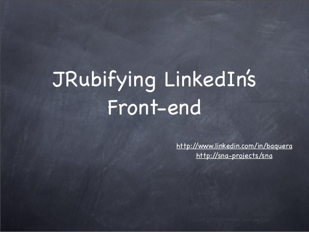 Baq haidri j rubyifying linked in's front-end