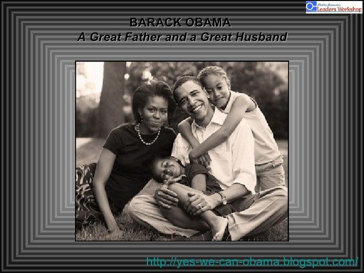BARACK OBAMA  A Great Father and a Great Husband