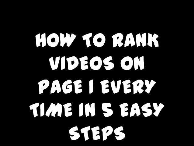 HOW TO RANK  VIDEOS ON PAGE 1 EVERYTIME IN 5 EASY    STEPS
