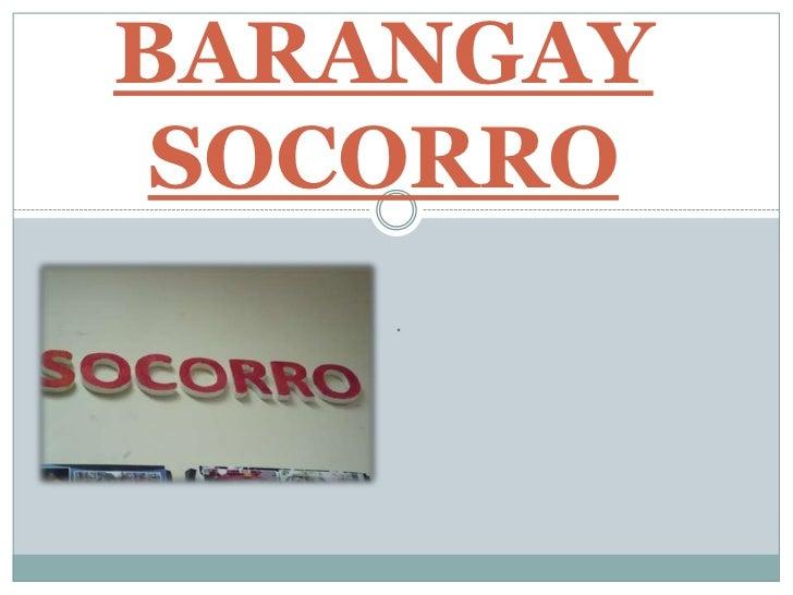 BARANGAY SOCORRO<br />.<br />