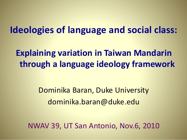 Ideologies of language and social class: Explaining variation in Taiwan Mandarin through a language ideology framework Dom...