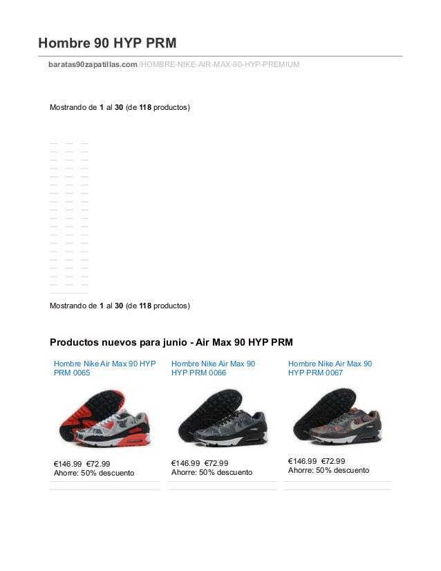 Hombre 90 HYP PRM baratas90zapatillas.com /HOMBRE-NIKE-AIR-MAX-90-HYP-PREMIUM Mostrando de 1 al 30 (de 118 productos) Most...