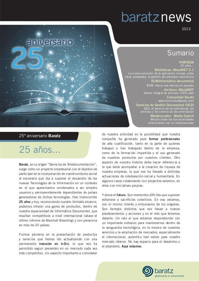 Sumario PORTADA 25 años... Bibliotecas: AbsysNET 2.1 La nueva evolución de la aplicación incluye, entre otras novedades, l...