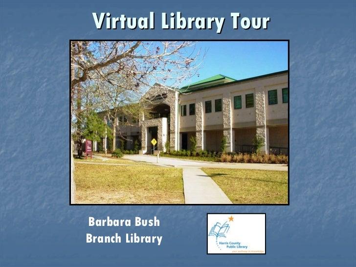 Barbara Bush Virtual Tour