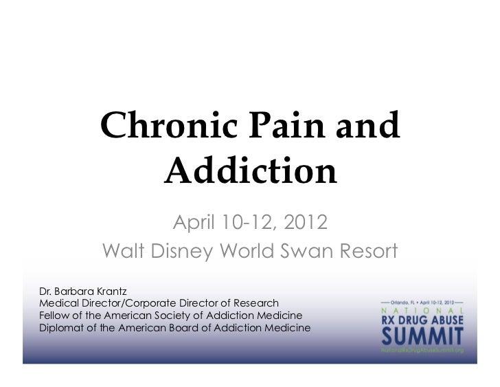 Chronic Pain and              Addiction                   April 10-12, 2012            Walt Disney World Swan ResortDr. Ba...