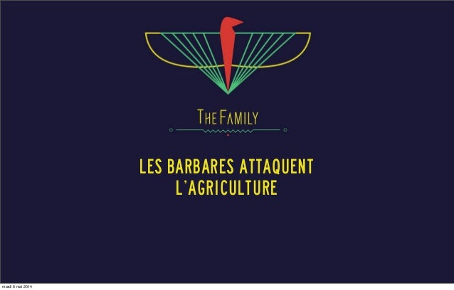 Les Barbares l'Agriculture
