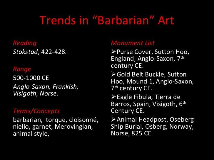 """Trends in """"Barbarian"""" Art <ul><li>Reading </li></ul><ul><li>Stokstad , 422-428. </li></ul><ul><li>Range </li></ul><ul><li>..."""
