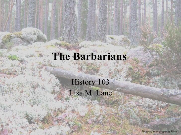 Lisahistory: The Barbarians