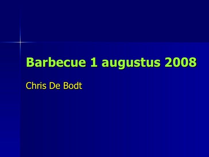 Barbecue 1 augustus 2008 Chris De Bodt