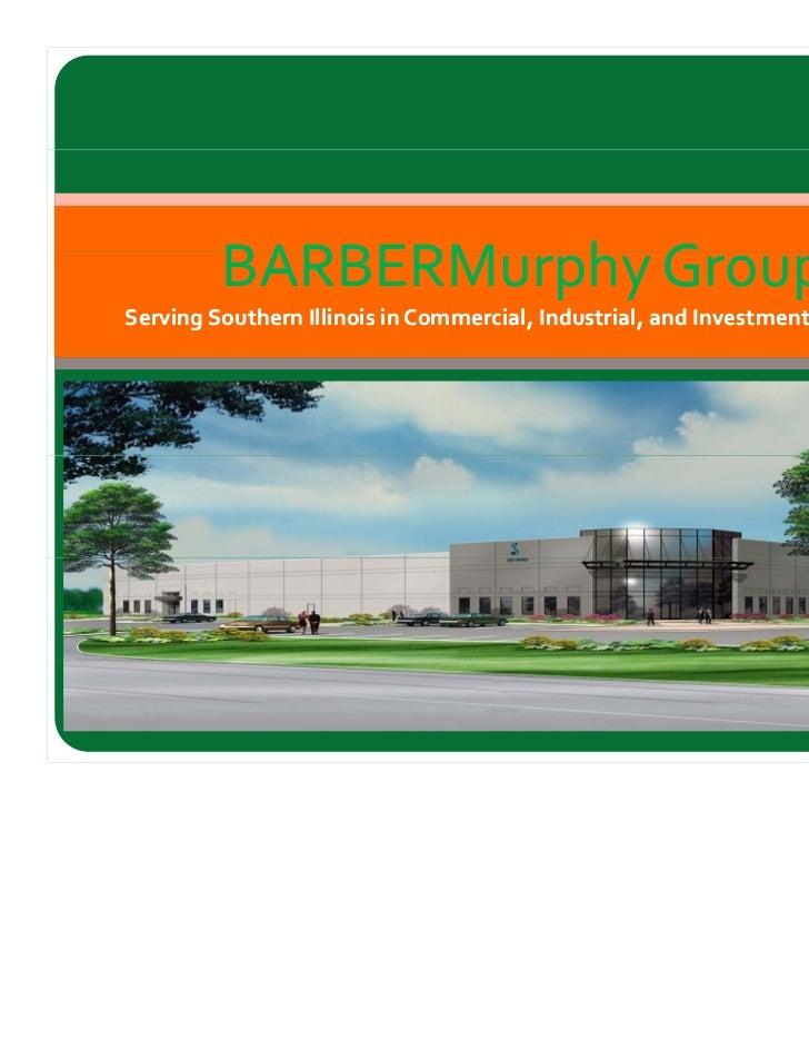 BARBERM h G         BARBERMurphyGroupServingSouthernIllinoisinCommercial,Industrial,andInvestmentProperties