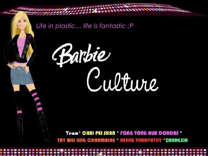 Life in plastic… life is fantastic ;P
