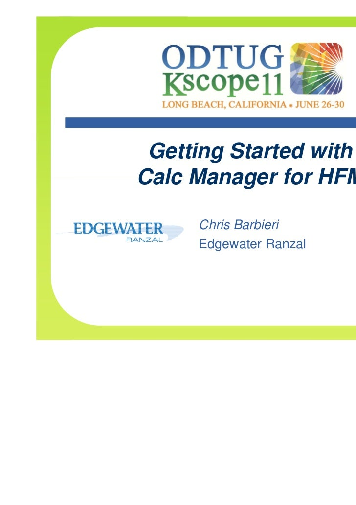 Getting Started withCalc Manager for HFM     Chris Barbieri     Edgewater Ranzal