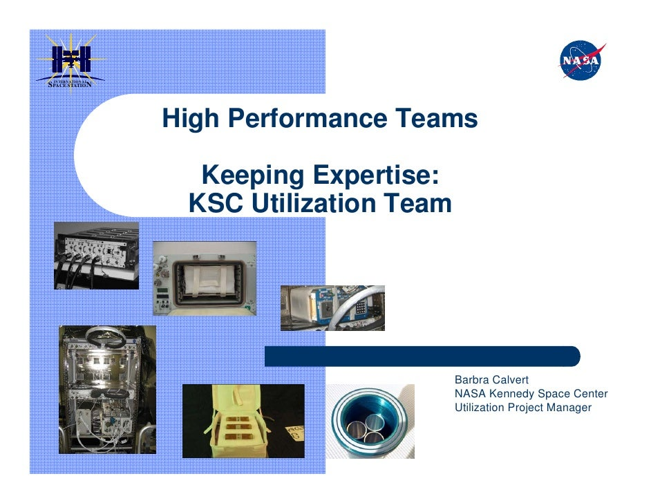 IN TERN ATION ALS PACE STATIO N                     High Performance Teams                       Keeping Expertise:       ...