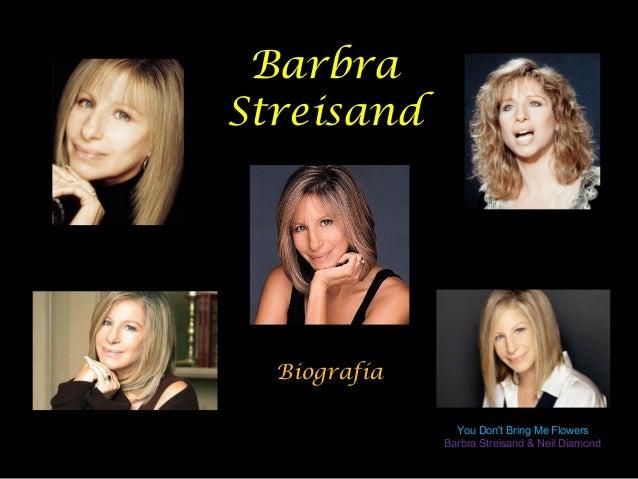 BarbraStreisandBiografíaYou Dont Bring Me FlowersBarbra Streisand & Neil Diamond